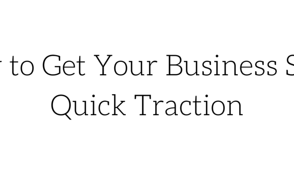 How to Get Traction for your business