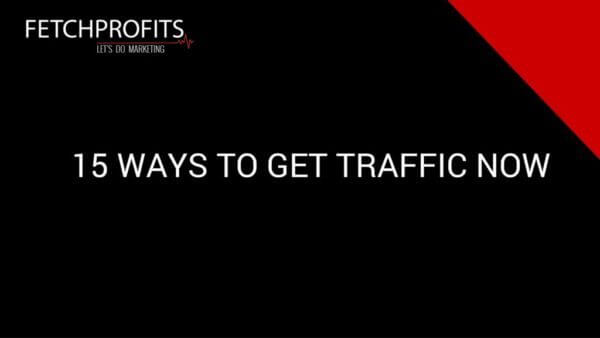 15 Solid Ways To Get Traffic Now