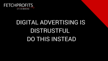 Digital Advertising is distrustful