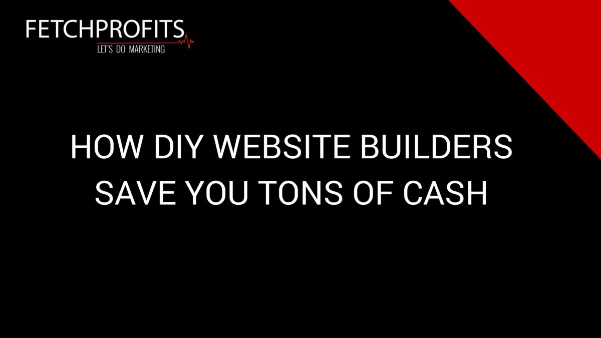 6 Reasons Why Website DIY Builders Save You Cash