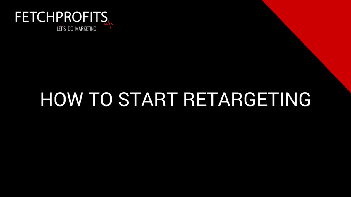How to Start Retargeting Like a Champ