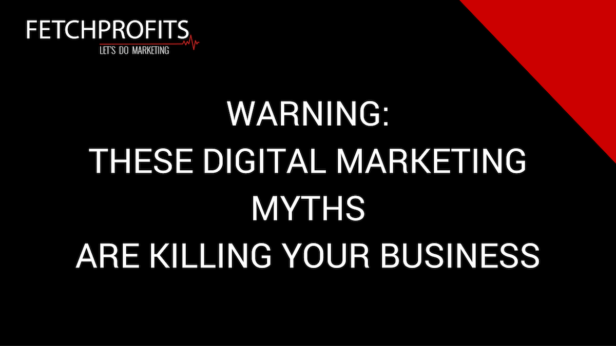 Digital Marketing Myths To Avoid If You Want To Succeed