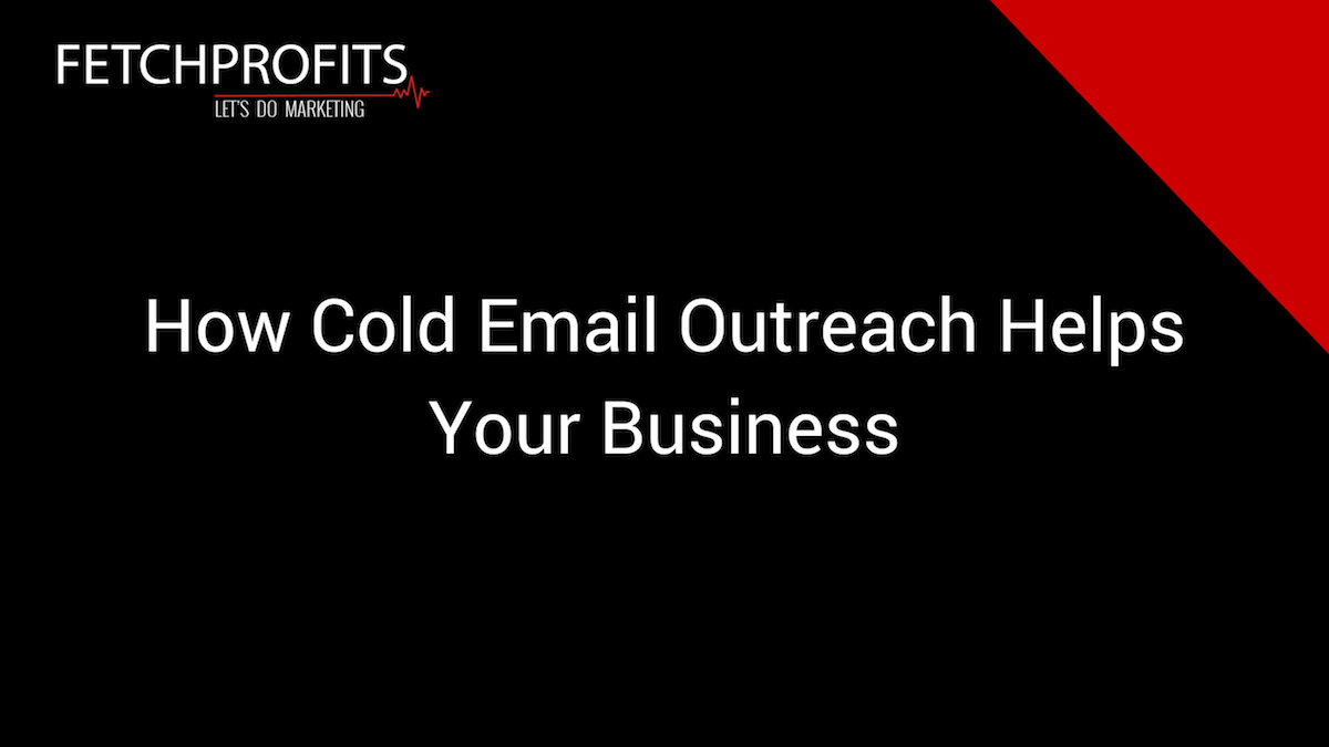 How Cold Email Outreach Hustle Helps Your Business
