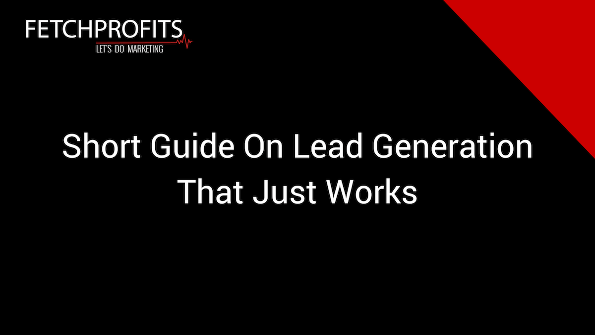 Short Guide On Lead Generation That Just Works