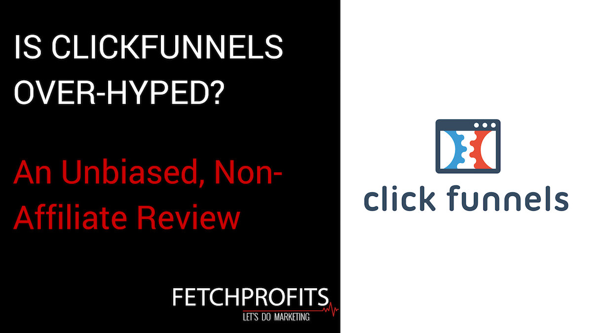 ClickFunnels Non-Affiliate Review: Is It Over Hyped or Really Good?