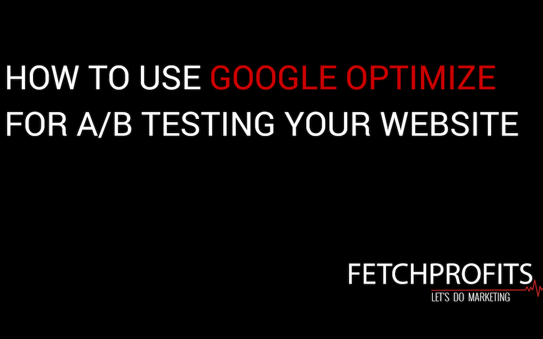 How to Use Google Optimize To Test Your Website