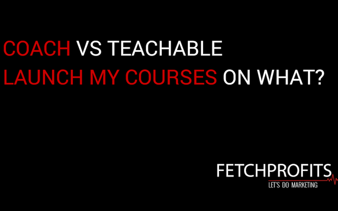 Teachable Vs Coach: Launch My Courses On What?