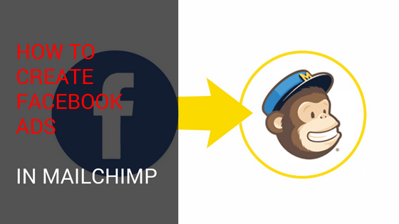 How to Create Facebook Ads In Mailchimp