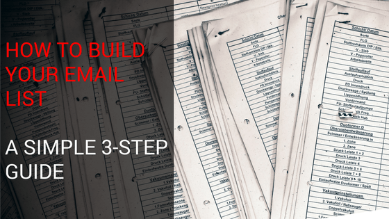 How to Build Your Email List: A Simple 3-Step Guide