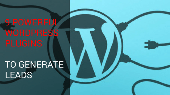 9 Powerful WordPress Plugins To Generate Leads
