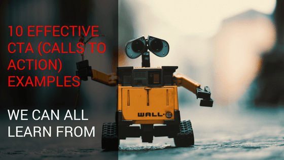 10 Effective CTA (Calls to Action) Examples We Can all Learn From