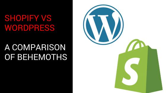Shopify Vs WordPress For Ecommerce: A Comparison of Behemoths