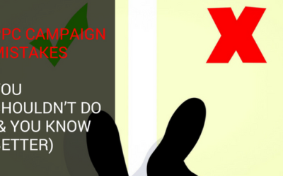 PPC Campaign Mistakes You Shouldn't Do (& You Know Better)