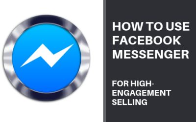 How to Use Facebook Messenger For High-Engagement Selling