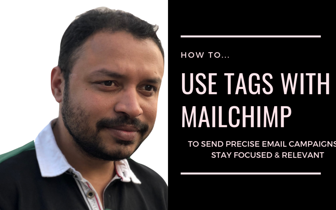 How ( & Why) To Use Tags With Mailchimp