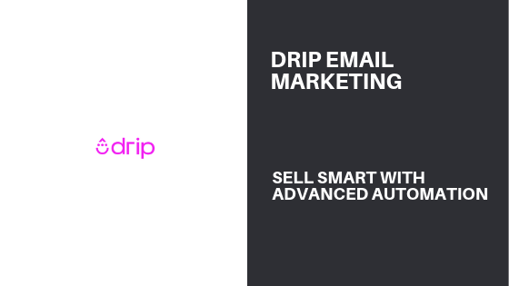 Drip Email Marketing Software: Sell Smart With Advanced Automation