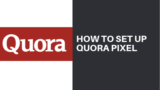 How to Set up Quora Pixel