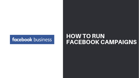 How to Run Facebook Campaigns
