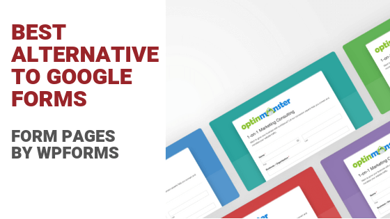 Best Alternative to Google Forms: [2019] Form Pages By WPForms
