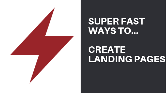 Super Fast Ways To Create Landing Pages
