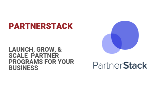 PartnerStack: Launch, Grow, & Scale Your Partner (or Affiliate) Program