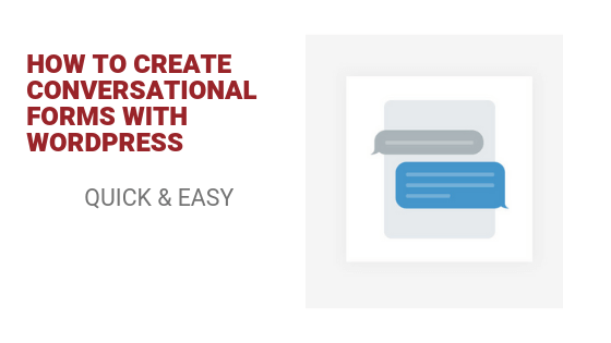 How to create conversational forms with Wordpress