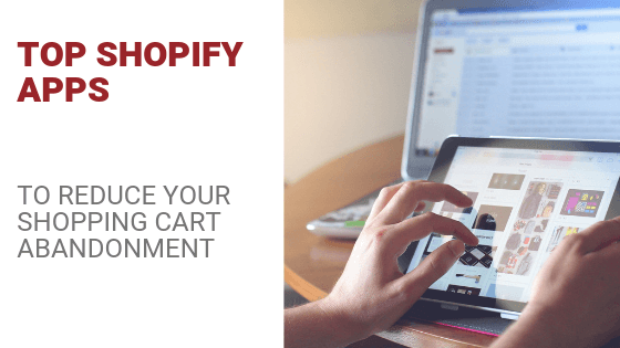 Top Shopify Apps For Shopping Cart Abandonment