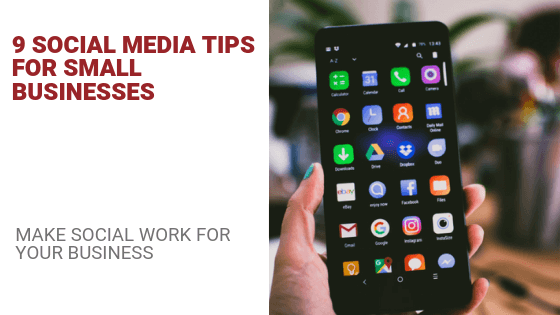 9 Social Media Tips for Small Businesses