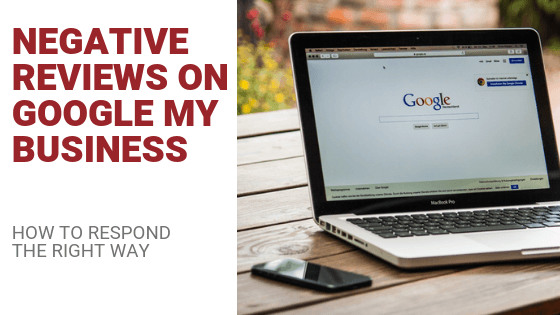 Negative Reviews on Google (My Business): How to Respond