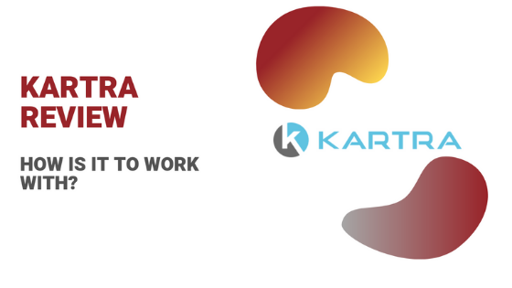 Kartra Review: What's It Like To Work With?