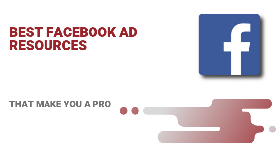 best facebook ads resources