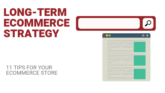 Long-Term eCommerce SEO Strategy: 11 Tips To Help