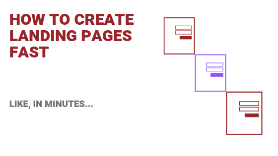 How to Create Landing Pages in Minutes