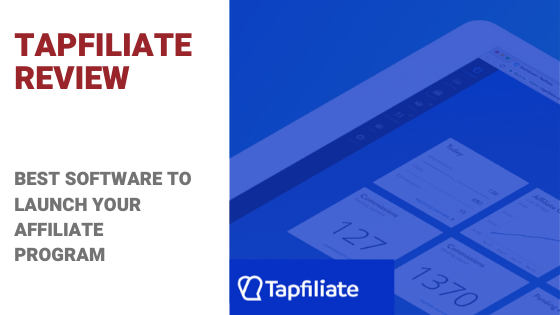 Tapfiliate Review: Best software to launch affiliate programs.