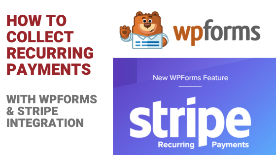 Collect recurring payments wpforms and stripe