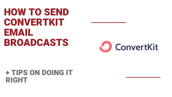 How to Send Convertkit Email Marketing Broadcasts